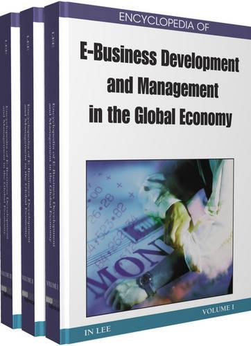 Encyclopedia of E-business Development and Management in the Global Economy (Hardback)