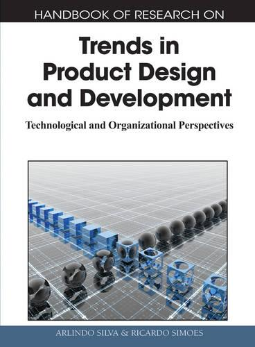 Handbook of Research on Trends in Product Design and Development: Technological and Organizational Perspectives (Hardback)