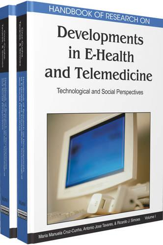 Handbook of Research on Developments in E-Health and Telemedicine: Technological and Social Perspectives (Hardback)