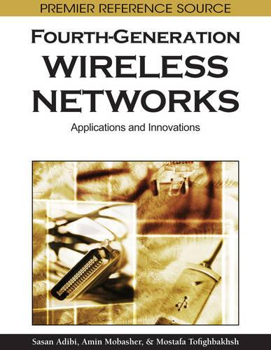 Fourth-Generation Wireless Networks: Applications and Innovations - Advances in Wireless Technologies and Telecommunication (Hardback)