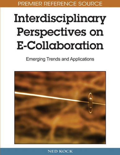 Interdisciplinary Perspectives on E-Collaboration: Emerging Trends and Applications (Hardback)