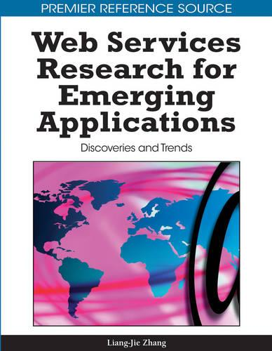 Web Services Research for Emerging Applications: Discoveries and Trends (Hardback)