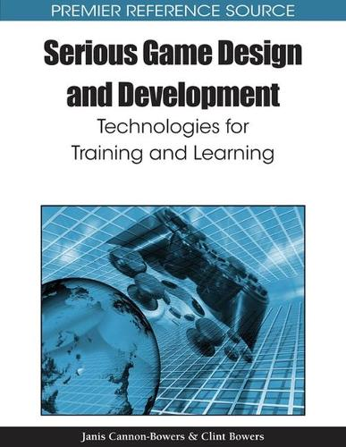 Serious Game Design and Development: Technologies for Training and Learning - Advances in Multimedia and Interactive Technologies (Hardback)