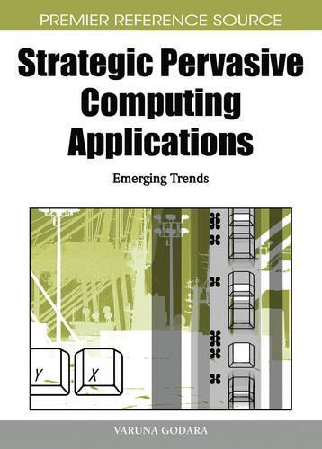 Strategic Pervasive Computing Applications: Emerging Trends (Hardback)