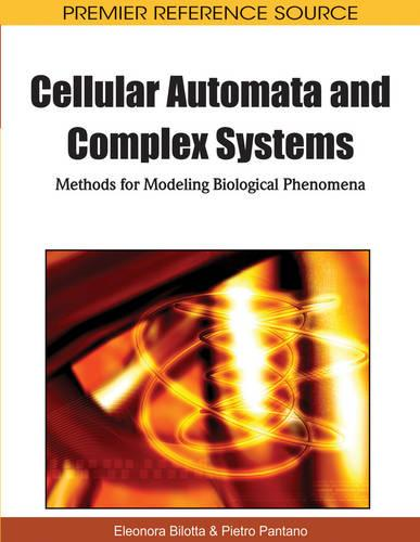 Cellular Automata and Complex Systems: Methods for Modeling Biological Phenomena (Hardback)