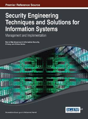Security Engineering Techniques and Solutions for Information Systems: Management and Implementation - Advances in Information Security, Privacy, and Ethics (Hardback)