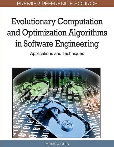 Evolutionary Computation and Optimization Algorithms in Software Engineering: Applications and Techniques (Hardback)