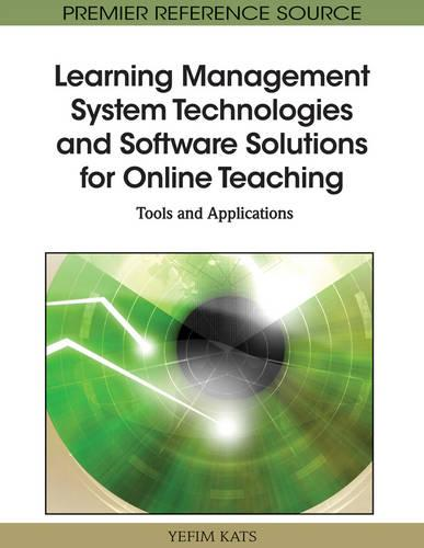 Learning Management System Technologies and Software Solutions for Online Teaching: Tools and Applications (Hardback)