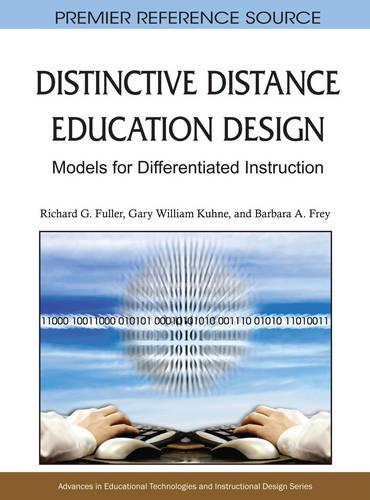Distinctive Distance Education Design: Models for Differentiated Instruction - Advances in Educational Technologies and Instructional Design (Hardback)