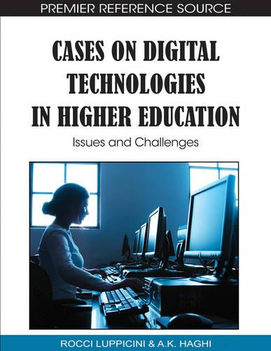 Cases on Digital Technologies in Higher Education: Issues and Challenges (Hardback)