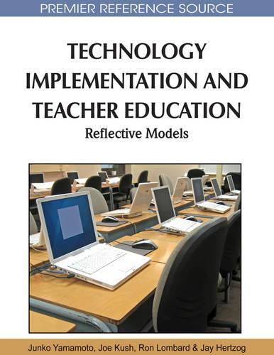 Technology Implementation and Teacher Education: Reflective Models (Hardback)