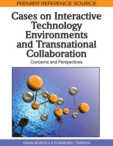 Cases on Interactive Technology Environments and Transnational Collaboration: Concerns and Perspectives (Hardback)