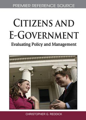Citizens and E-Government: Evaluating Policy and Management (Hardback)