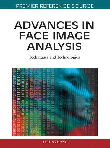 Advances in Face Image Analysis: Techniques and Technologies (Hardback)