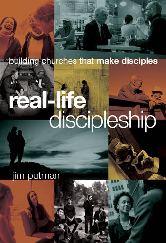 Real-Life Discipleship: Building Churches That Make Disciples (Hardback)