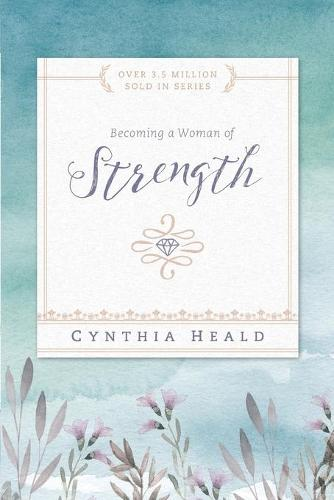 Becoming a Woman of Strength - Becoming a Woman of . . . (Paperback)