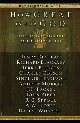 How Great Is Our God: Timeless Daily Readings on the Nature of God - Navpress Devotional Readers (Hardback)