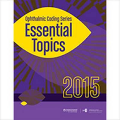 2015 Ophthalmic Coding Series: Essential Topics (Hardback)