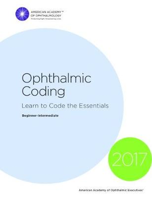 2017 Ophthalmic Coding: Learn to Code the Essentials (Spiral bound)
