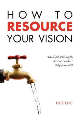 How To Resource Your Vision (Paperback)
