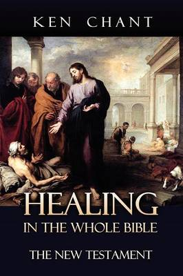 Healing in the Whole Bible - New Testament (Paperback)