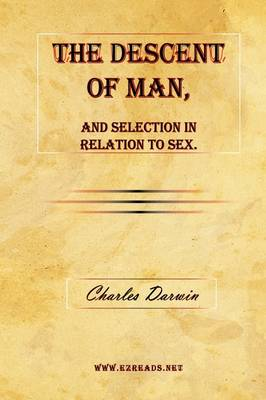 The Descent of Man, and Selection in Relation to Sex. (Hardback)