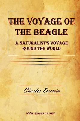 The Voyage of the Beagle - A Naturalist's Voyage Round the World (Hardback)