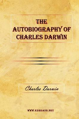 The Autobiography of Charles Darwin (Hardback)