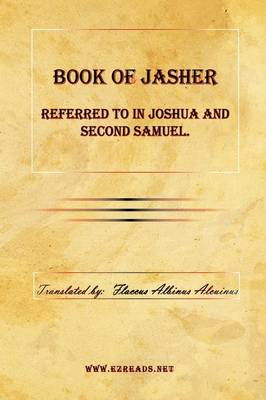 Book of Jasher Referred to in Joshua and Second Samuel. (Hardback)