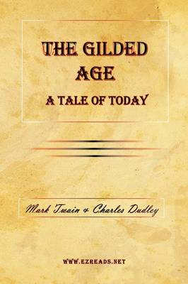The Gilded Age - A Tale of Today (Hardback)