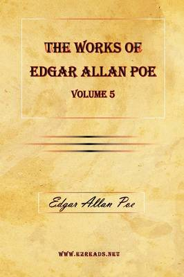 The Works of Edgar Allan Poe Vol. 5 (Paperback)