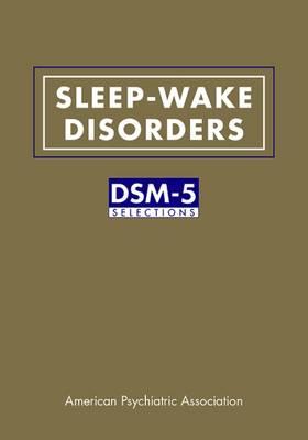 Sleep-Wake Disorders: DSM-5 (R) Selections (Paperback)