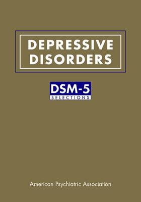 Depressive Disorders: DSM-5 (R) Selections (Paperback)