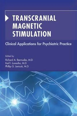 Transcranial Magnetic Stimulation: Clinical Applications for Psychiatric Practice (Paperback)