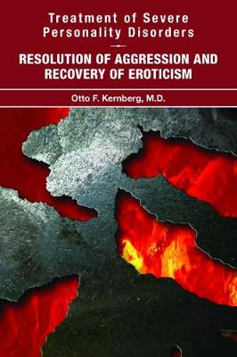 Treatment of Severe Personality Disorders: Resolution of Aggression and Recovery of Eroticism (Paperback)
