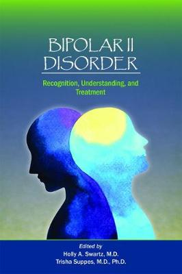 Bipolar II Disorder: Recognition, Understanding, and Treatment (Paperback)
