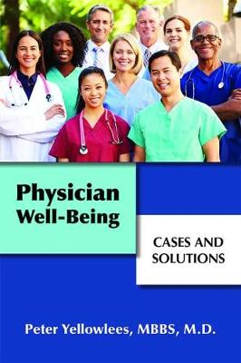Physician Well-Being: Cases and Solutions (Paperback)