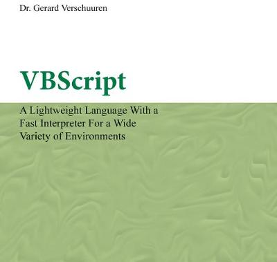 VBScript: A Lightweight Language with a Fast Interpreter for a Wide Variety of Environments (CD-ROM)