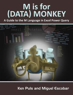 M Is for (Data) Monkey: A Guide to the M Language in Excel Power Query (Paperback)