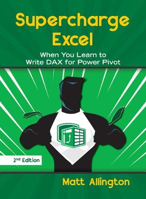 Supercharge Excel: When you learn to Write DAX for Power Pivot (Paperback)