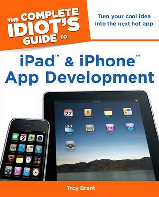 Complete Idiot's Guide to iPad & iPhone App Development (Paperback)