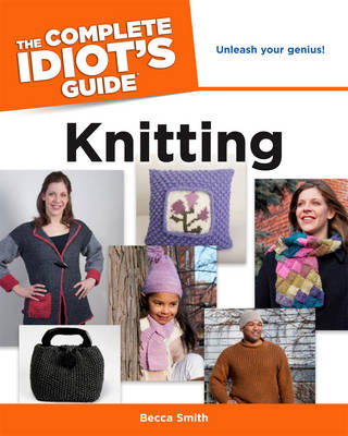 The Complete Idiot's Guide to Knitting (Paperback)