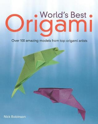 World's Best Origami: 100+ Fabulous Diagrams from Top Origami Artists (Paperback)