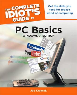 The Complete Idiot's Guide to PC Basics, Windows 7 Edition (Paperback)