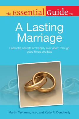 Essential Guide to a Lasting Marriage: Learn the Secrets of Happily Ever After Through Good Times and Bad - Essential Guides (Paperback)