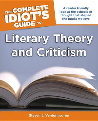 The Complete Idiot's Guide to Literary Theory and Criticism (Paperback)