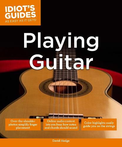 Idiot's Guides: Playing Guitar (Paperback)
