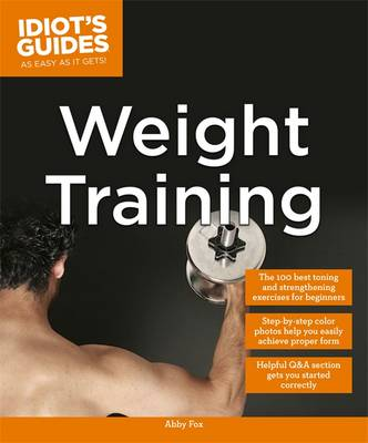 Idiot's Guides: Weight Training (Paperback)
