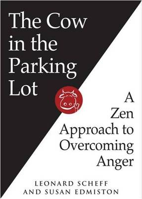 The Cow in the Parking Lot: A Zen Approach to Overcoming Anger (CD-Audio)
