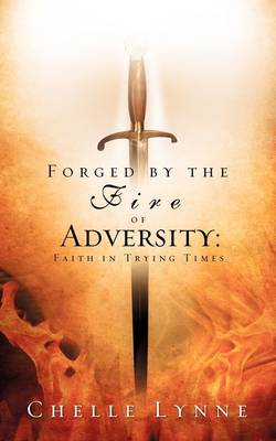 Forged by the Fire of Adversity (Paperback)